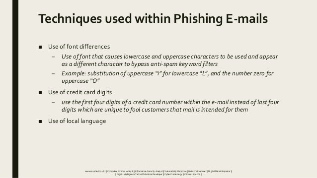 Techniques used within Phishing E-mails ■ Use of font differences – Use of font that causes lowercase and uppercase charac...
