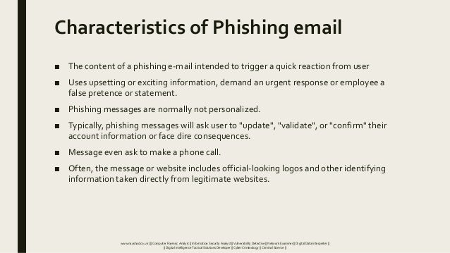 Characteristics of Phishing email ■ The content of a phishing e-mail intended to trigger a quick reaction from user ■ Uses...