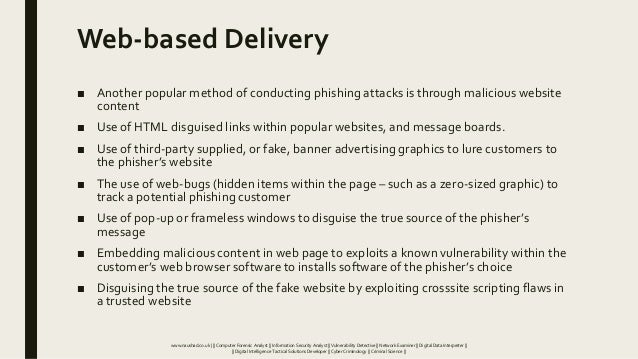 Web-based Delivery ■ Another popular method of conducting phishing attacks is through malicious website content ■ Use of H...