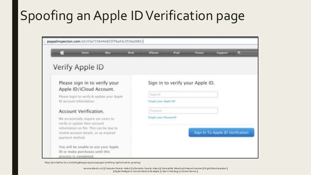 Spoofing an Apple IDVerification page https://umbrella.cisco.com/blog/blog/2015/02/11/paypal-phishing-sophistication-growi...
