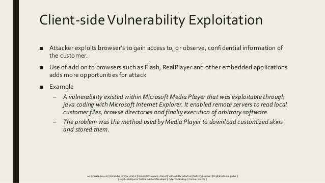Client-sideVulnerability Exploitation ■ Attacker exploits browser's to gain access to, or observe, confidential informatio...