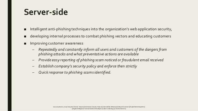 Server-side ■ Intelligent anti-phishing techniques into the organization's web application security, ■ developing internal...