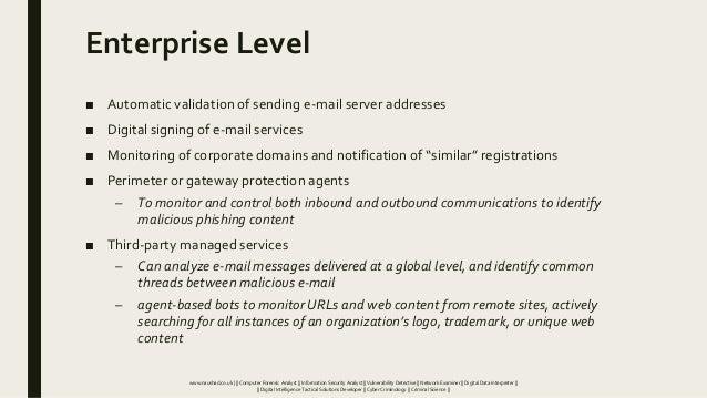 Enterprise Level ■ Automatic validation of sending e-mail server addresses ■ Digital signing of e-mail services ■ Monitori...