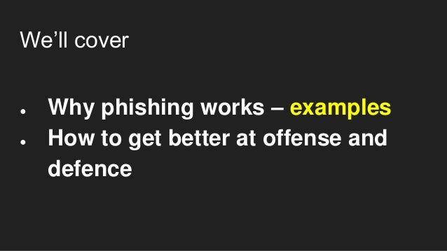Phishing stories from the trenches