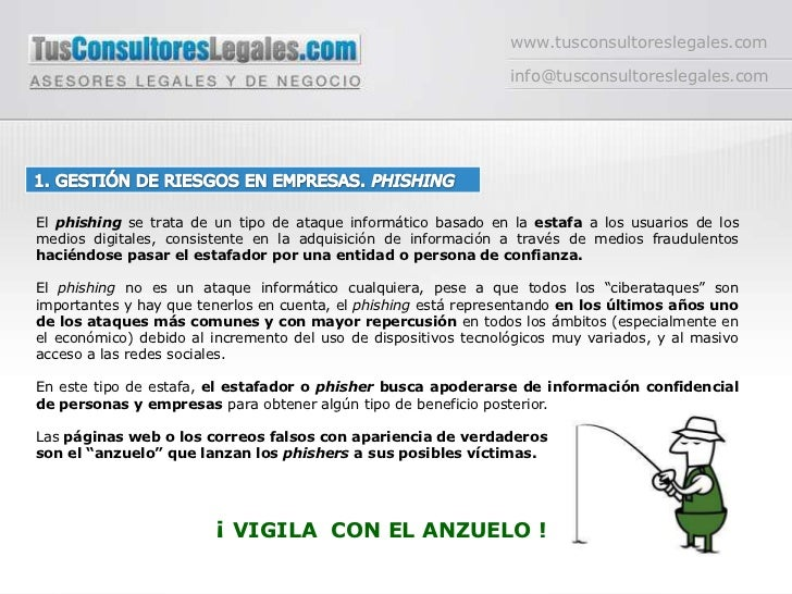www.tusconsultoreslegales.com<br />info@tusconsultoreslegales.com<br />1. GESTIÓN DE RIESGOS EN EMPRESAS. PHISHING<br />El...