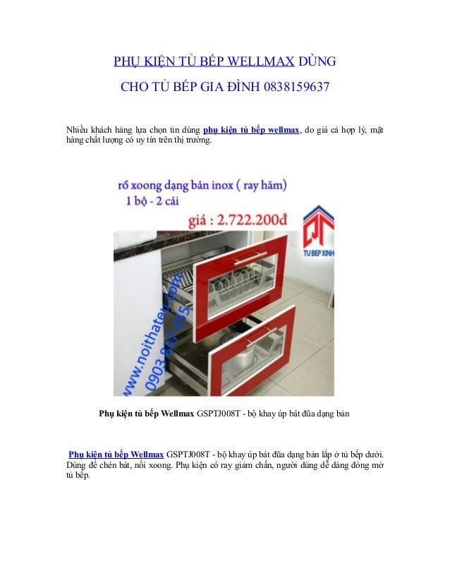 PHỤ KIỆN TỦ BẾP WELLMAX DÙNG CHO TỦ BẾP GIA ĐÌNH 0838159637 Nhiều khách hàng lựa chọn tin dùng phụ kiện tủ bếp wellmax, do...
