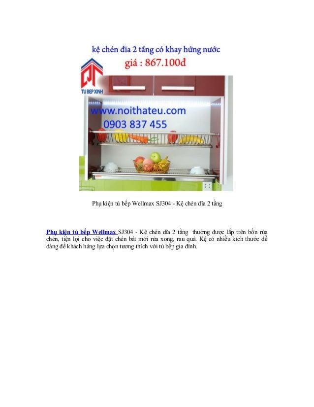Phụ kiện tủ bếp Wellmax SJ304 - Kệ chén dĩa 2 tầng Phụ kiện tủ bếp Wellmax SJ304 - Kệ chén dĩa 2 tầng thường được lắp trên...