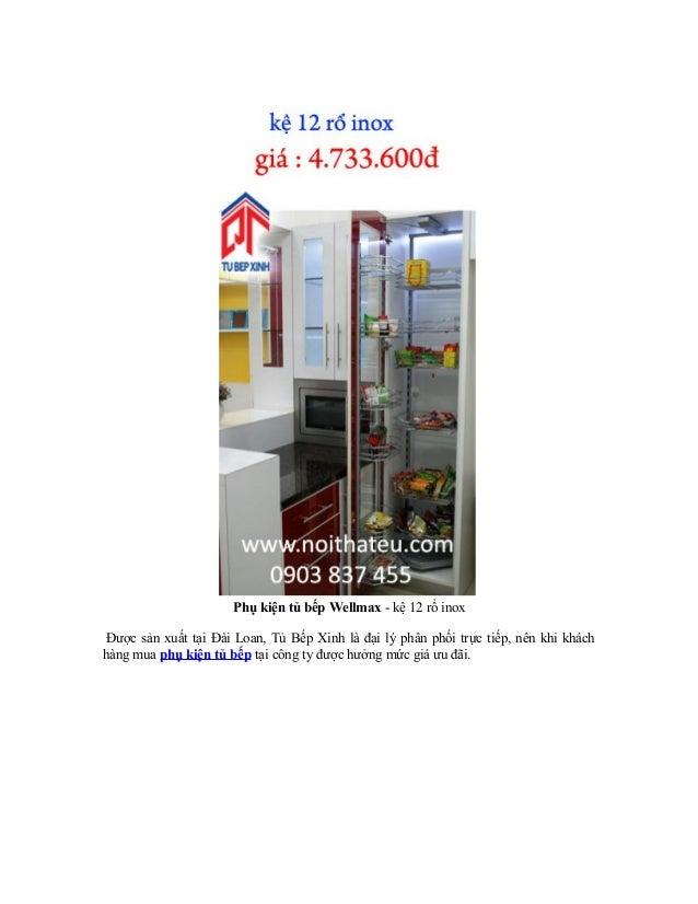 Phụ kiện tủ bếp Wellmax - kệ 12 rổ inox Được sản xuất tại Đài Loan, Tủ Bếp Xinh là đại lý phân phối trực tiếp, nên khi khá...