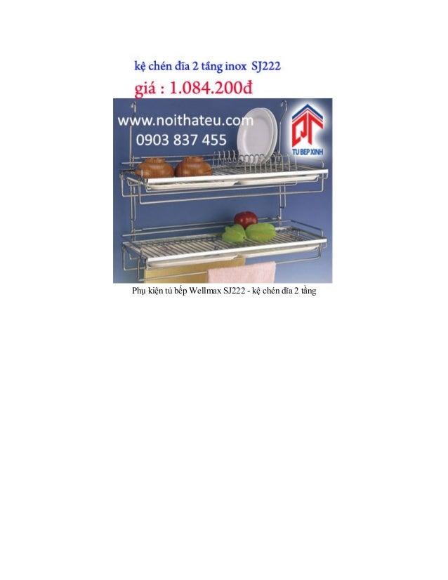 Phụ kiện tủ bếp Wellmax SJ222 - kệ chén dĩa 2 tầng
