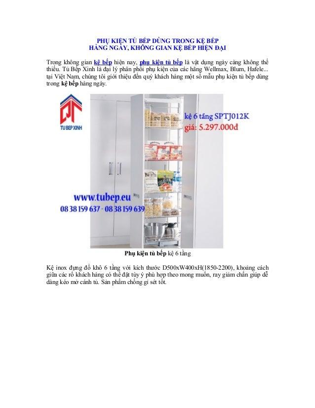 PHỤ KIỆN TỦ BẾP DÙNG TRONG KỆ BẾP HÀNG NGÀY, KHÔNG GIAN KỆ BẾP HIỆN ĐẠI Trong không gian kệ bếp hiện nay, phụ kiện tủ bếp ...