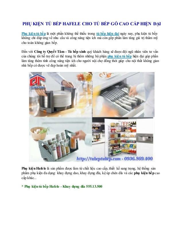 PHỤ KIỆN TỦ BẾP HAFELE CHO TỦ BẾP GỖ CAO CẤP HIỆN ĐẠI Phụ kiện tủ bếp là một phần không thể thiếu trong tủ bếp hiện đại ng...