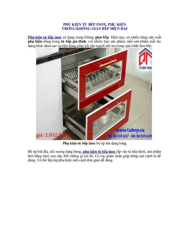 PHỤ KIỆN TỦ BẾP INOX, PHỤ KIỆN TRONG KHÔNG GIAN BẾP HIỆN ĐẠI Phụ kiện tủ bếp inox sử dụng trong không gian bếp. Hiện nay, ...