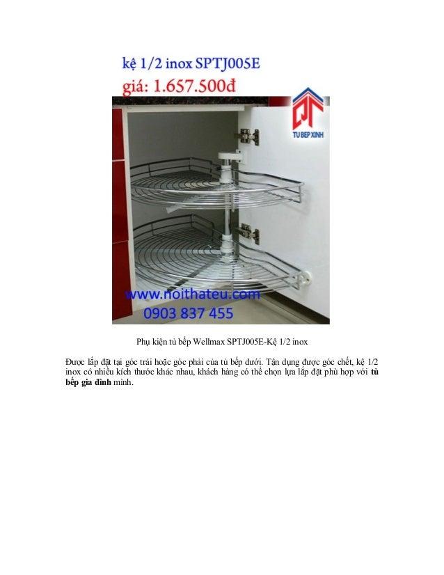 Phụ kiện tủ bếp Wellmax SPTJ005E-Kệ 1/2 inox Được lắp đặt tại góc trái hoặc góc phải của tủ bếp dưới. Tận dụng được góc ch...