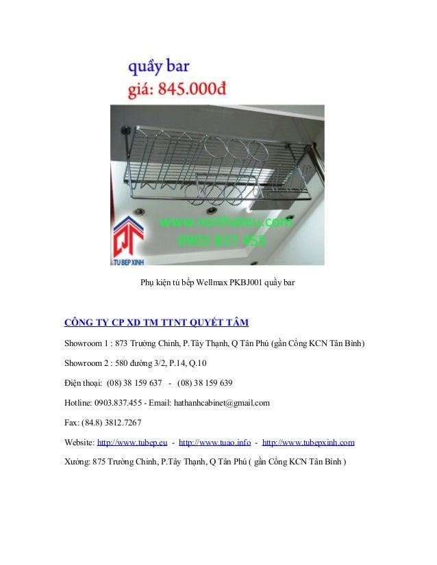 Phụ kiện tủ bếp Wellmax PKBJ001 quầy bar CÔNG TY CP XD TM TTNT QUYẾT TÂM Showroom 1 : 873 Trường Chinh, P.Tây Thạnh, Q Tân...
