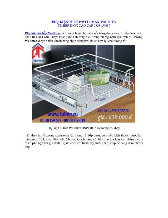 PHỤ KIỆN TỦ BẾP WELLMAX, PHỤ KIỆN TỦ BẾP INOX CAO CẤP 0838159637 Phụ kiện tủ bếp Wellmax là thương hiệu phụ kiện nổi tiếng...