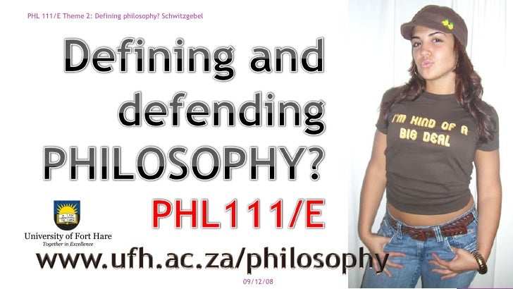 09/06/08 PHL 111/E Theme 2: Defining philosophy? Schwitzgebel