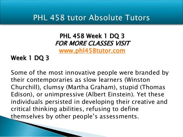 1 phl 458 wk 3 solution Phl 458 entire course all week 1-5 dqs & assignments to buy this class copy & paste below link in your brower phl 458 week 3 individual assignment refining solutions paper phl 458 week 3 learning team assignment evaluating and refining resolutions presentation.