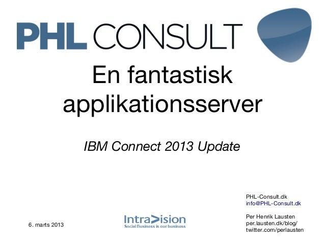 En fantastisk            applikationsserver                IBM Connect 2013 Update                                        ...