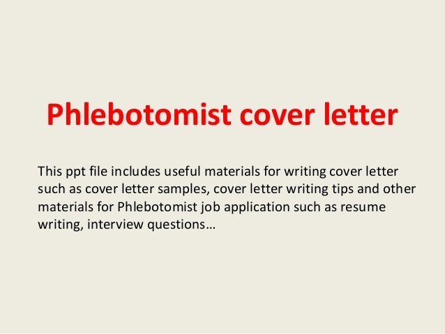 Phlebotomist Cover Letter This Ppt File Includes Useful Materials For Writing Such As Sample