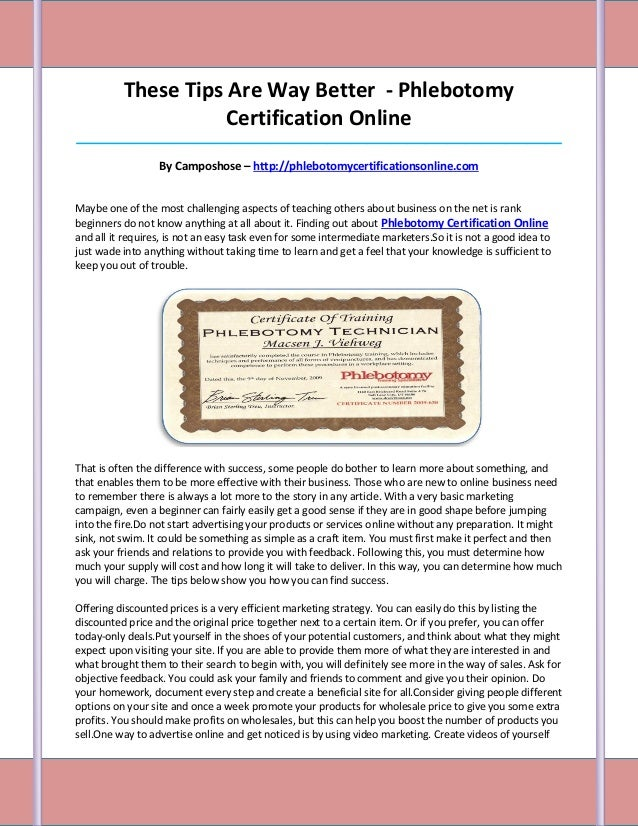 These Tips Are Way Better - Phlebotomy                     Certification Online___________________________________________...