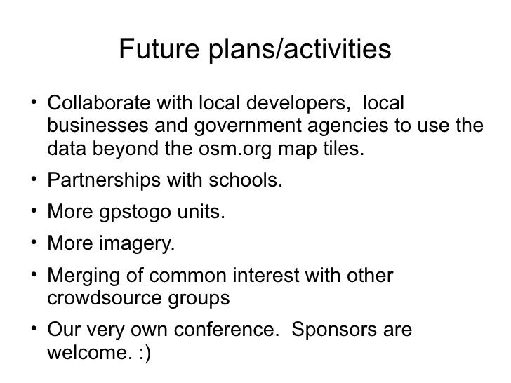 Future plans/activities    Collaborate with local developers, local    businesses and government agencies to use the    d...