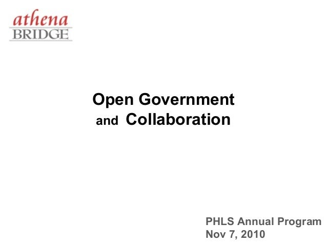 Open Government and Collaboration PHLS Annual Program Nov 7, 2010