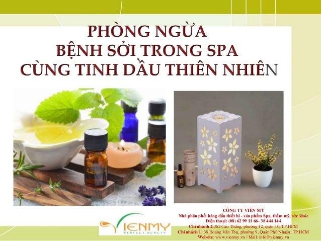 CÔNG TY VIÊN MỸ Nhà phân phối hàng đầu thiết bị - sản phẩm Spa, thẩm mỹ, sức khỏe Điện thoại: (08) 62 99 11 66- 38 444 144...