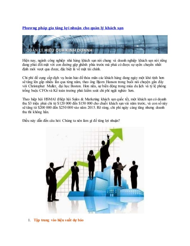 Phương pháp gia tăng lợi nhuận cho quản lý khách sạn Hiện nay, ngành công nghiệp nhà hàng khách sạn nói chung và doanh ngh...