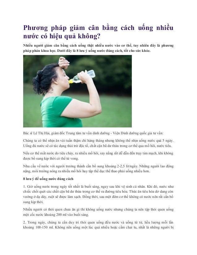 Phương pháp giảm cân bằng cách uống nhiều nước có hiệu quả không? Nhiều người giảm cân bằng cách uống thật nhiều nước vào ...