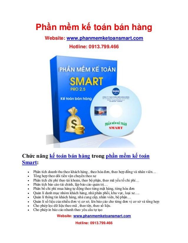 Website: www.phanmemketoansmart.com Hotline: 0913.799.466 Phần mềm kế toán bán hàng Website: www.phanmemketoansmart.com Ho...