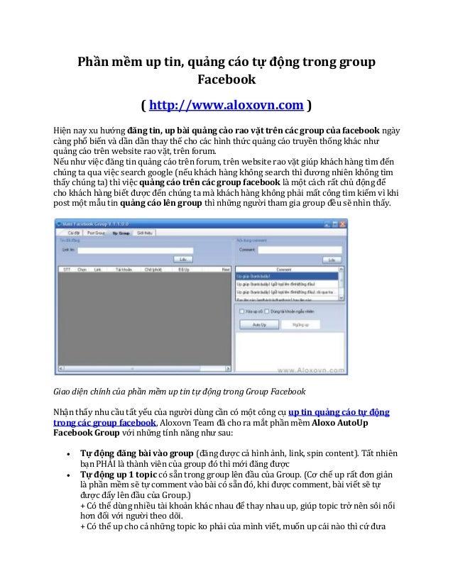 Phần mềm up tin, quảng cáo tự động trong group Facebook ( http://www.aloxovn.com ) Hiện nay xu hướng đăng tin, up bài quản...