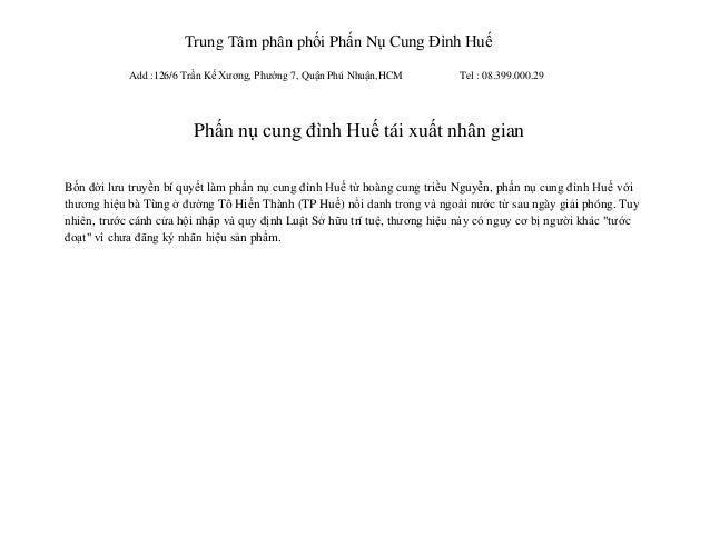 Trung Tâm phân phối Phấn Nụ Cung Đình Huế            Add :126/6 Trần Kế Xương, Phường 7, Quận Phú Nhuận,HCM         Tel : ...