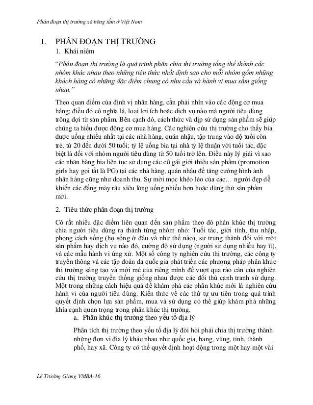 """Phân đoạn thị trường xà bông tắm ở Việt Nam Lê Trường Giang VMBA-16 I. PHÂN ĐOẠN THỊ TRƯỜNG 1. Khái niêm """"Phân đoạn thị tr..."""