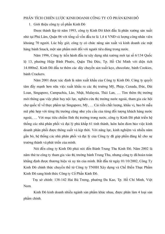 PHÂN TÍCH CHIẾN LƯỢC KINH DOANH CÔNG TY CỔ PHẦN KINH ĐÔ 1. Giới thiệu công ty cổ phần Kinh Đô Được thành lập từ năm 1993, ...