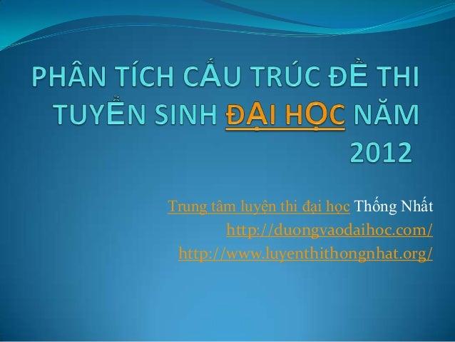 Trung tâm luyện thi đại học Thống Nhất         http://duongvaodaihoc.com/  http://www.luyenthithongnhat.org/