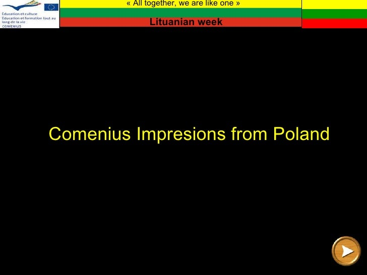 Lituanian week   Comenius Impresions from Poland « All together, we are like one »
