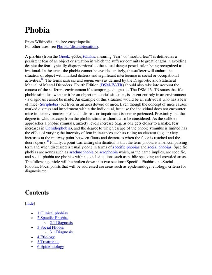 PhobiaFrom Wikipedia, the free encyclopediaFor other uses, see Phobia (disambiguation).A phobia (from the Greek: φόβος,Pho...