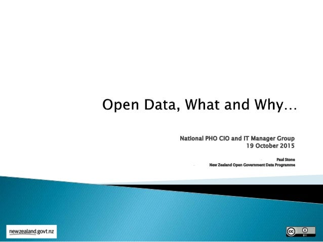 National PHO CIO and IT Manager Group 19 October 2015 - Paul Stone - New Zealand Open Government Data Programme