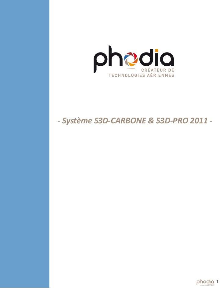 - Système S3D-CARBONE & S3D-PRO 2011 -                                         1