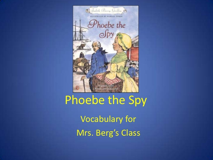 Phoebe the Spy  Vocabulary for Mrs. Berg's Class