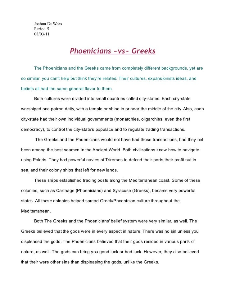 Joshua DuWors       Period 5       08/03/11                          Phoenicians ~vs~ Greeks       The Phoenicians and the...