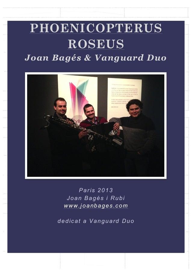 PHOENICOPTERUS ROSEUS Joan Bagés & Vanguard Duo  Paris 2013 Joan Bagés i Rubi www.joanbages.com dedicat a Vanguard Duo