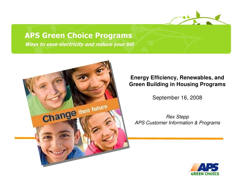 APS Green Choice Programs Ways to save electricity and reduce your bill                                                Ene...