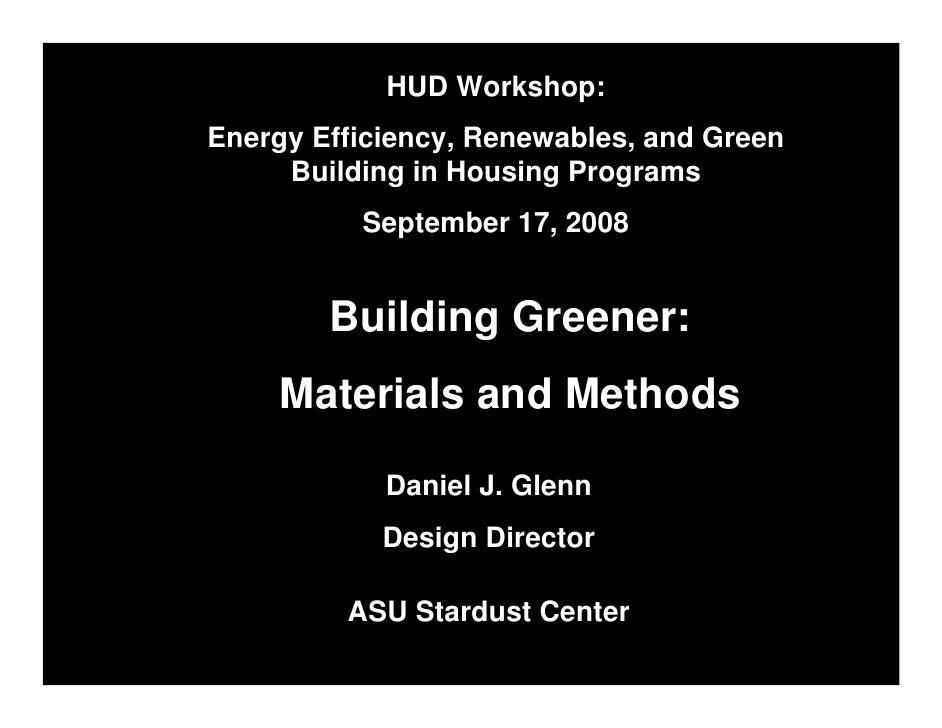 HUD Workshop: Energy Efficiency, Renewables, and Green      Building in Housing Programs           September 17, 2008     ...