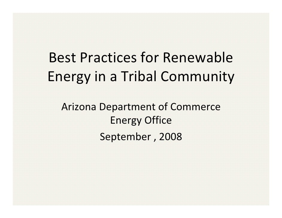 BestPracticesforRenewable EnergyinaTribalCommunity   ArizonaDepartmentofCommerce             EnergyOffice   ...