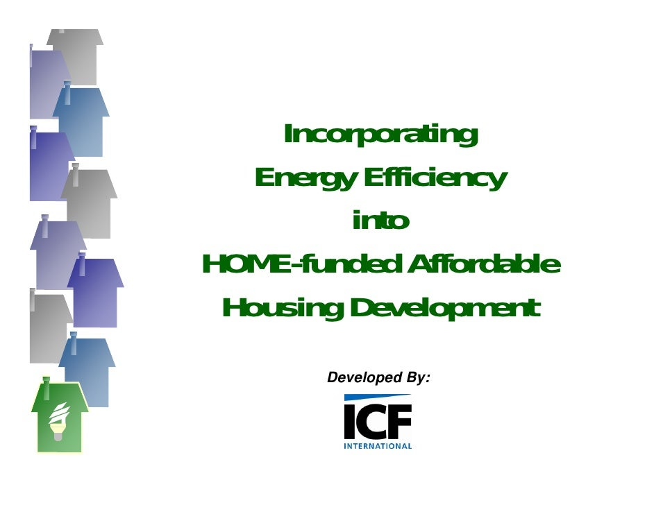 Incorporating    Energy Efficiency           into HOME-funded Affordable  Housing Development        Developed By: