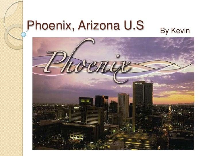 Phoenix, Arizona U.S<br />                                                  By Kevin<br />