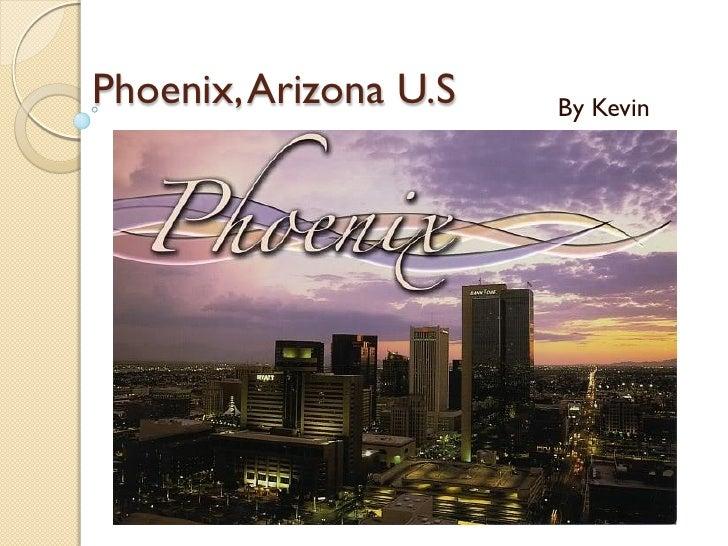 Phoenix, Arizona U.S   By Kevin