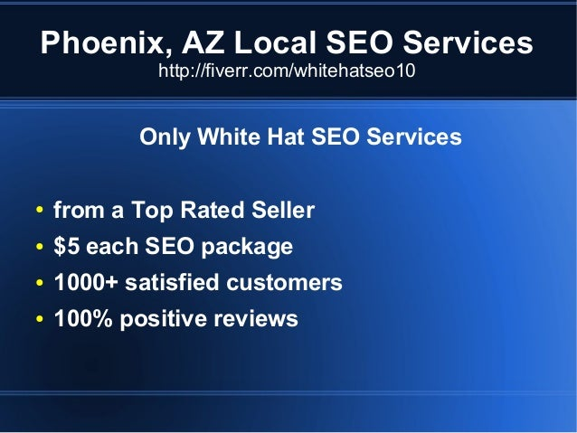 Phoenix, AZ Local SEO Services http://fiverr.com/whitehatseo10  Only White Hat SEO Services ●  from a Top Rated Seller  ● ...