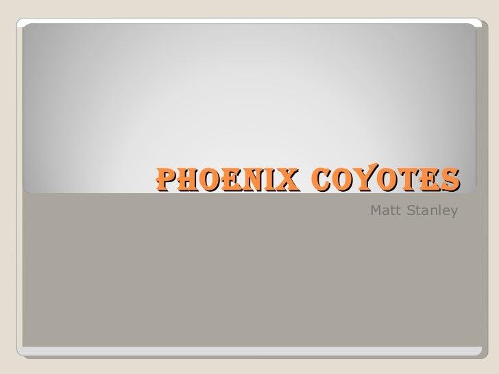 Phoenix Coyotes Matt Stanley